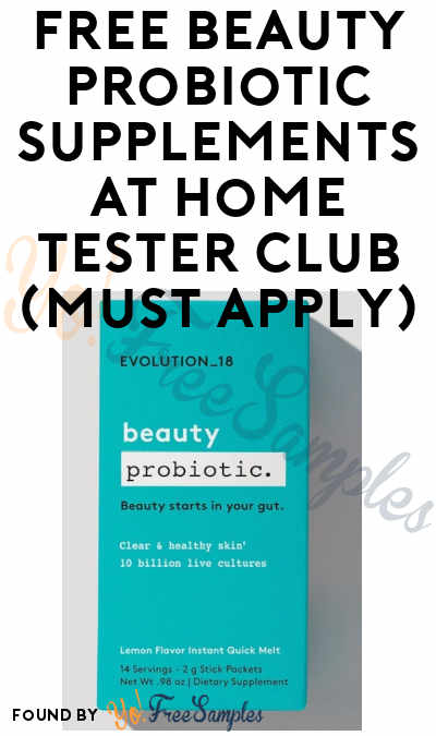 FREE Beauty Probiotic Supplements At Home Tester Club (Must Apply)