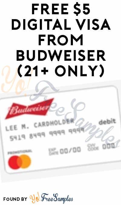 FREE $5 Digital Visa From Budweiser (21+ Only)