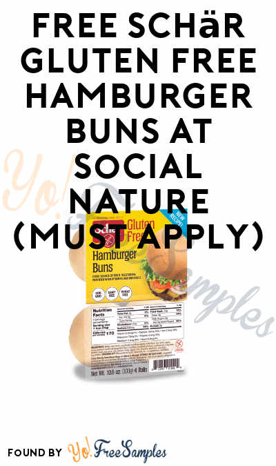 FREE Schär Gluten Free Hamburger Buns At Social Nature (Must Apply)