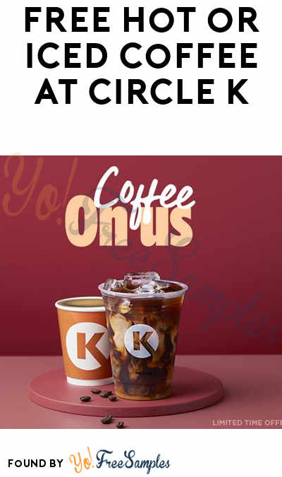 FREE Hot or Iced Coffee At Circle K