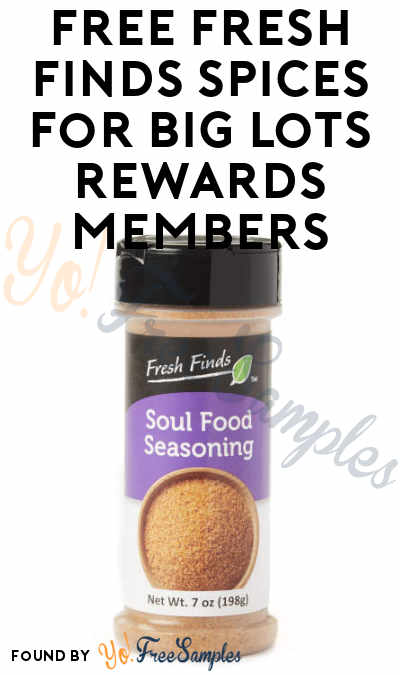 FREE Fresh Finds Spices for Big Lots Rewards Members