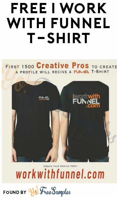 FREE I Work With Funnel T-Shirt