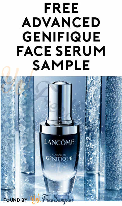 FREE Advanced Génifique Face Serum Sample (Email Verification Required)