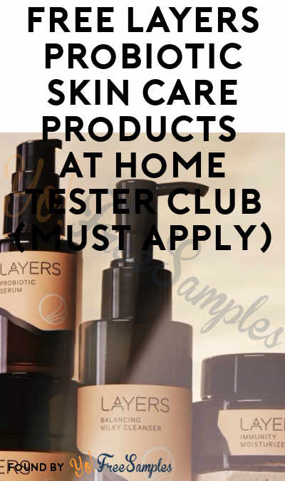 FREE Layers Probiotic Skin Care Products At Home Tester Club (Must Apply)