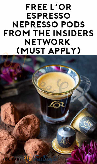 FREE L'Or Espresso Nepresso Pods from The Insiders Network (Must Apply)