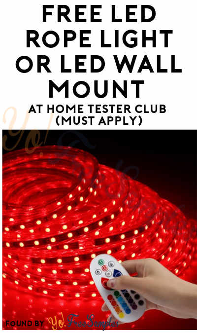 FREE LED Rope Light or LED Wall Mount At Home Tester Club (Must Apply)