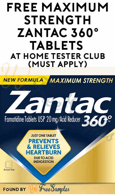 FREE Maximum Strength Zantac 360° Tablets At Home Tester Club (Must Apply)