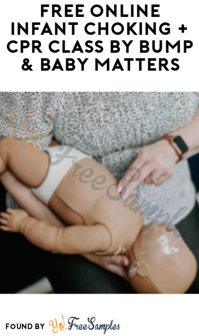 FREE Online Infant Choking + CPR Class by Bump & Baby Matters (Code Required)