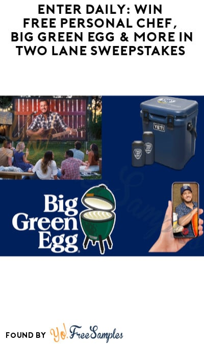 Enter Daily: Win FREE Personal Chef, Big Green Egg & More in Two Lane Sweepstakes (Ages 21 & Older Only + Select States)