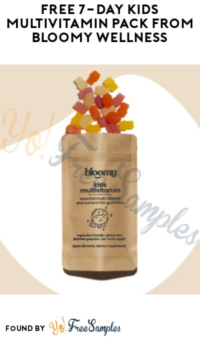 FREE 7-Day Kids Multivitamin Pack from Bloomy Wellness (Credit Card Required)