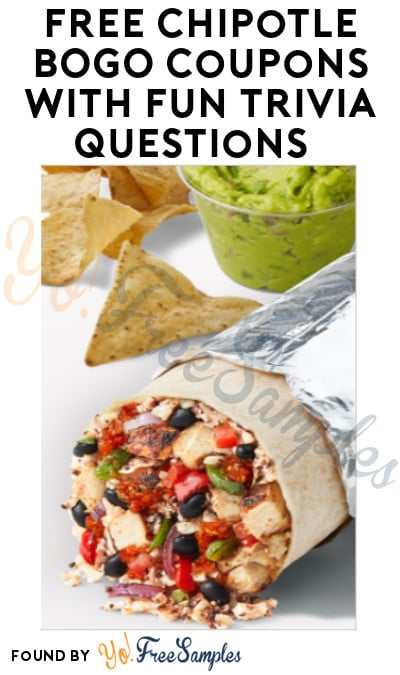 FREE Chipotle BOGO Coupons with Fun Trivia Questions