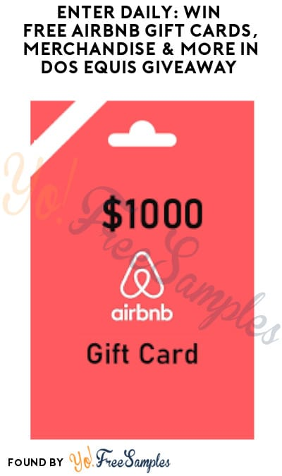 Enter Daily: Win FREE AirBnB Gift Cards, Merchandise & More in Dos Equis Giveaway (Ages 21 & Older + Photo Required)