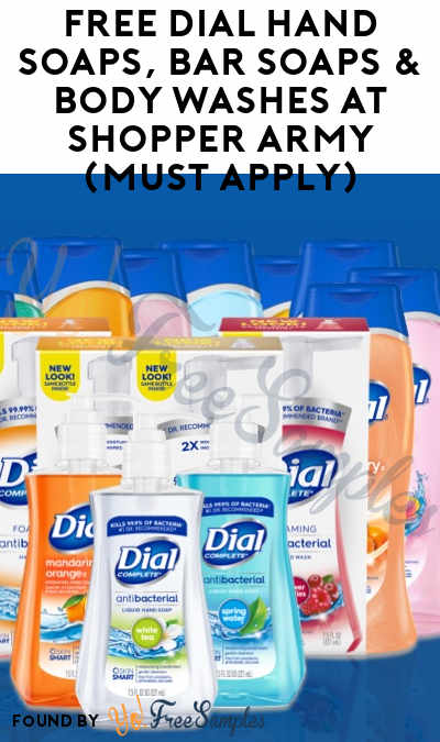FREE Dial Hand Soaps, Bar Soaps & Body Washes At Shopper Army (Must Apply)
