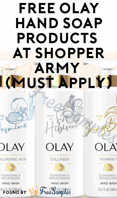 FREE Olay Hand Soap Products At Shopper Army (Must Apply)