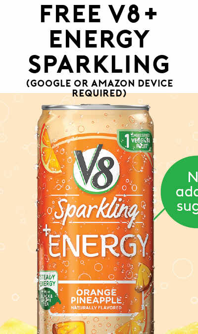 FREE V8+ Energy Sparkling (Google or Amazon Device Required)