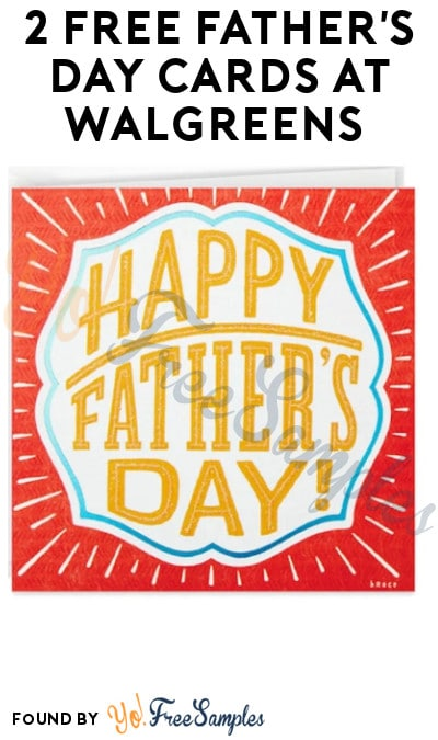 2 FREE Father's Day Cards at Walgreens (Coupon Required + Online Only)