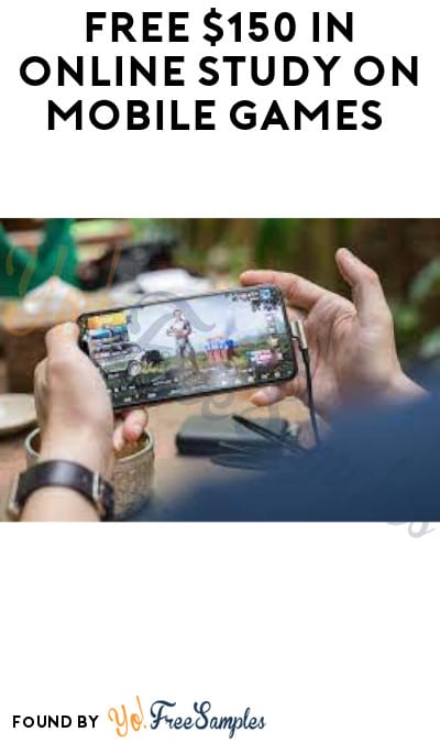 FREE $150 for Online Study on Mobile Games (Must Apply)