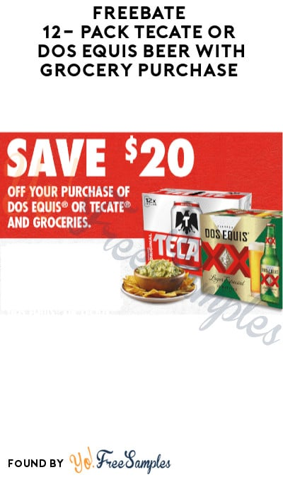 FREEBATE 12-Pack Tecate or Dos Equis Beer with Grocery Purchase (Mobile Device, Ages 21 & Older  + Select States Only)
