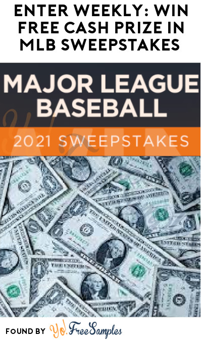 Enter Weekly: Win FREE Cash Prize in MLB Sweepstakes (Ages 21 & Older Only)