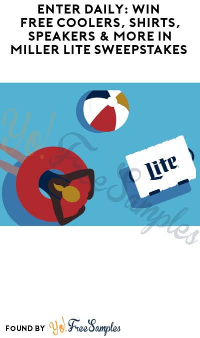 Enter Daily: Win FREE Coolers, Shirts, Speakers & More in Miller Lite Sweepstakes (Ages 21 & Older Only)