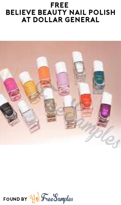FREE Believe Beauty Nail Polish at Dollar General (Account/Coupon Required)