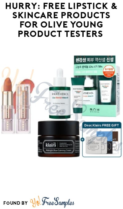 FREE Lipstick & Skincare Products for Young Olive Product Testers (Must Apply)