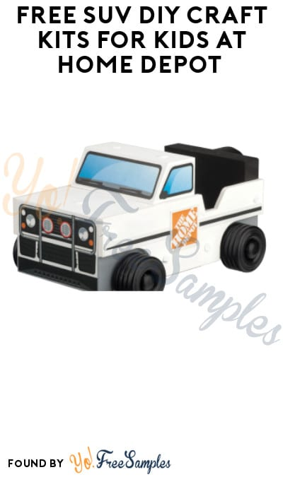 FREE SUV DIY Craft Kits for Kids at Home Depot