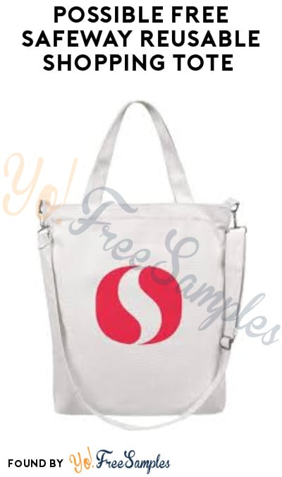 Possible FREE Safeway Reusable Shopping Tote (N. California, N. Nevada & Hawaii Only)