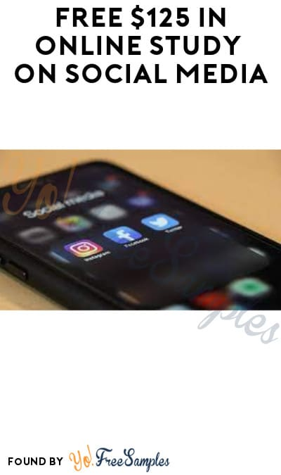 FREE $125 in Online Study on Social Media (Must Apply)