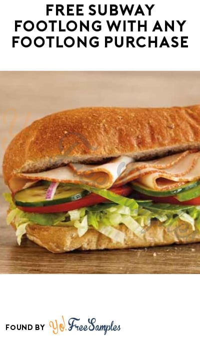 FREE Subway Footlong With Any Footlong Purchase (Code Required + Online/App Only)