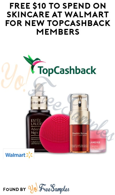 FREE $10 to Spend On Skincare at Walmart for New TopCashback Members