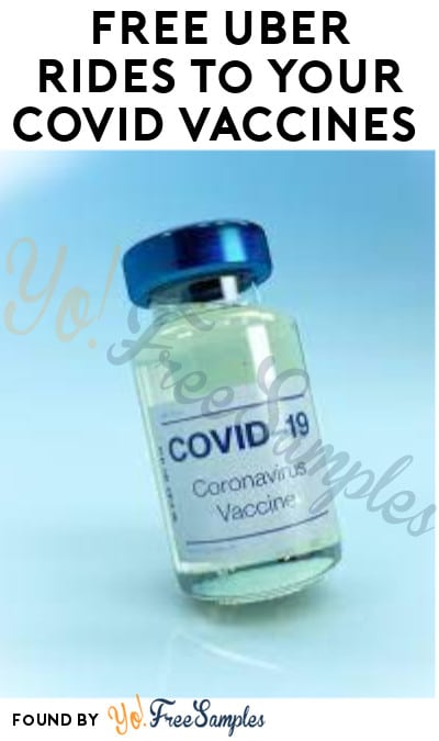 FREE Uber Rides to Your COVID Vaccines (App Required)