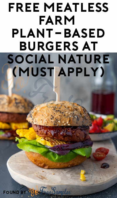 FREE Meatless Farm Plant-Based Burgers At Social Nature (Must Apply)