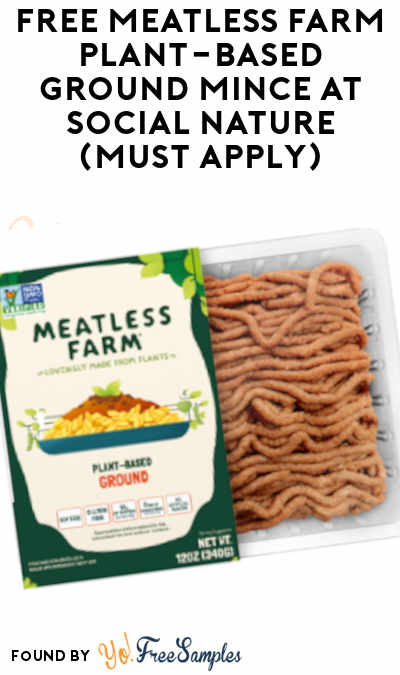 FREE Meatless Farm Plant-Based Ground Mince At Social Nature (Must Apply)
