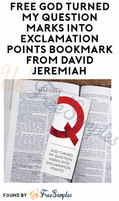 FREE God Turned My Question Marks Into Exclamation Points Bookmark From David Jeremiah