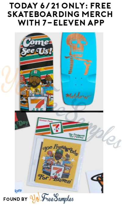 Today 6/21 Only: FREE Skateboarding Merch with 7-Eleven App (7Rewards Required)