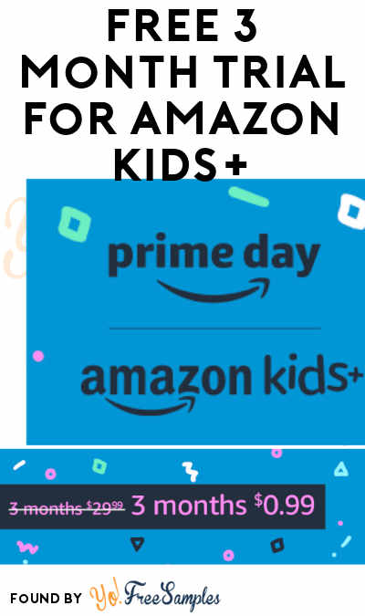 FREE 3 Month Trial For Amazon Kids+ (Formerly FreeTime) Unlimited