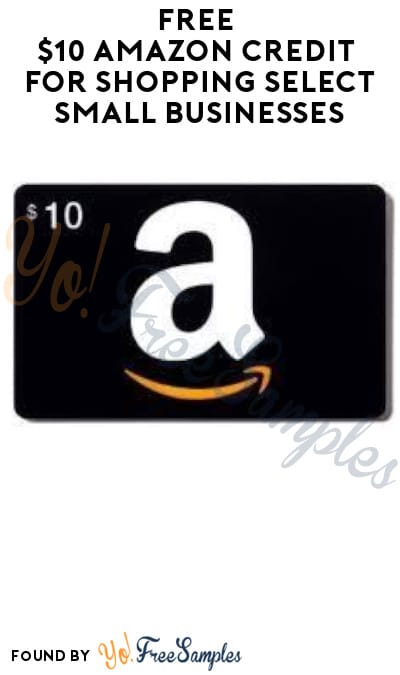 FREE $10 Amazon Credit for Shopping Select Small Businesses (Amazon Prime Users Only)