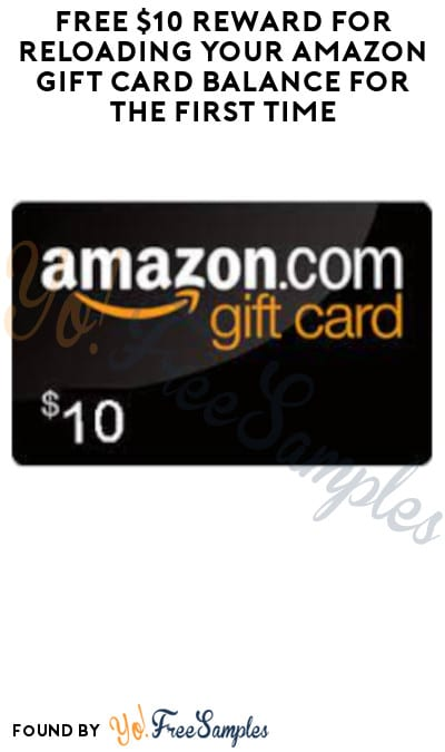 FREE $10 Reward for Reloading Your Amazon Gift Card Balance for the First Time (Select Accounts Only)