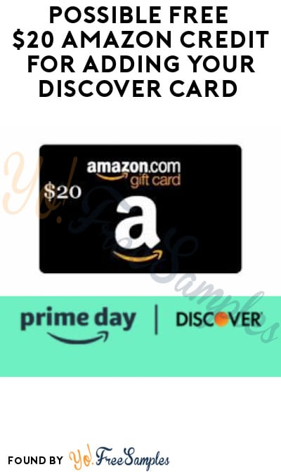 Possible FREE $20 Amazon Credit for Adding Your Discover Card (Select Accounts Only + Promo Code Required)