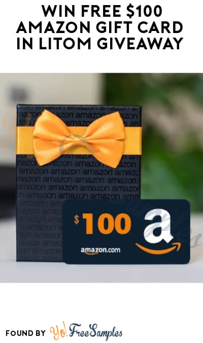 Win FREE $100 Amazon Gift Card in LITOM Giveaway