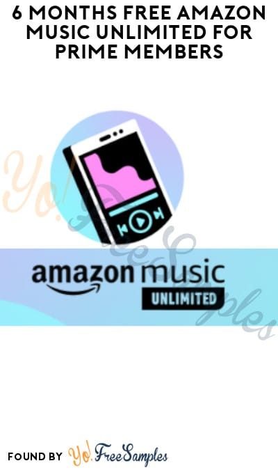 6 Months FREE Amazon Music Unlimited for Prime Members (New Subscribers Only + Select Echo Devices)