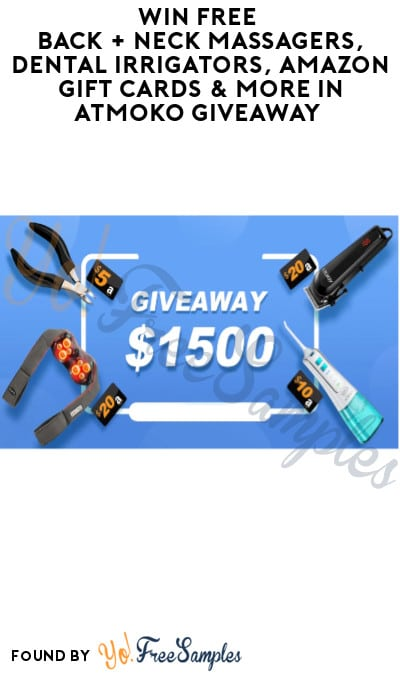 Win FREE Back + Neck Massagers, Dental Irrigators, Amazon Gift Cards & More in ATMOKO Giveaway