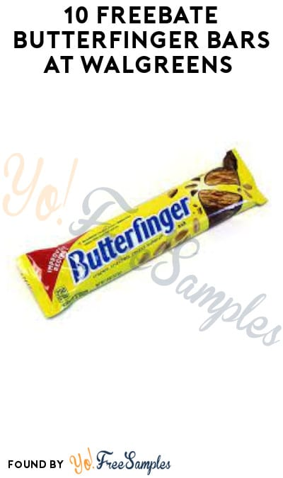 10 FREEBATE Butterfinger Bars at Walgreens (Checkout51 Required)