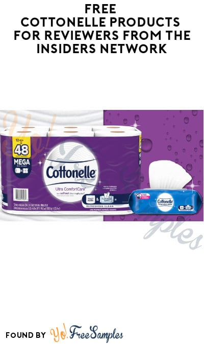 FREE Cottonelle Products for Reviewers from The Insiders Network (Must Apply)
