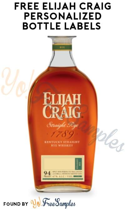 FREE Elijah Craig Personalized Bottle Labels (Ages 21 & Older Only)