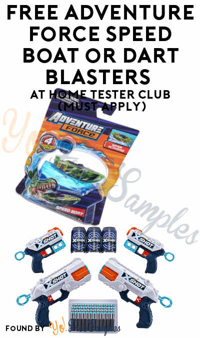 FREE Adventure Force Speed Boat or Dart Blasters At Home Tester Club (Must Apply)