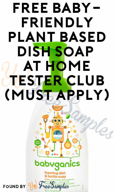 FREE Baby-Friendly Plant Based Dish Soap At Home Tester Club (Must Apply)