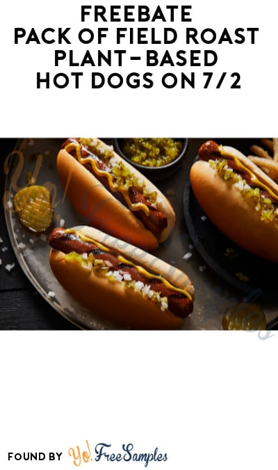 FREEBATE Pack of Field Roast Plant-Based Hot Dogs on 7/2 (Ibotta Required)