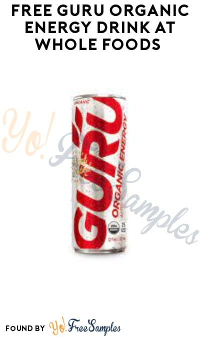FREE GURU Organic Energy Drink at Whole Foods (Printable Coupon Required)